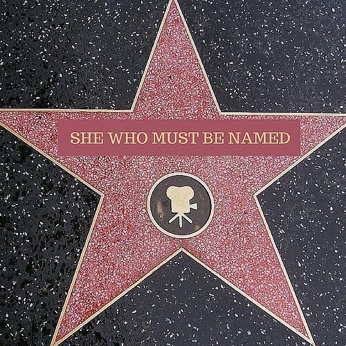 She Who Must Be Named